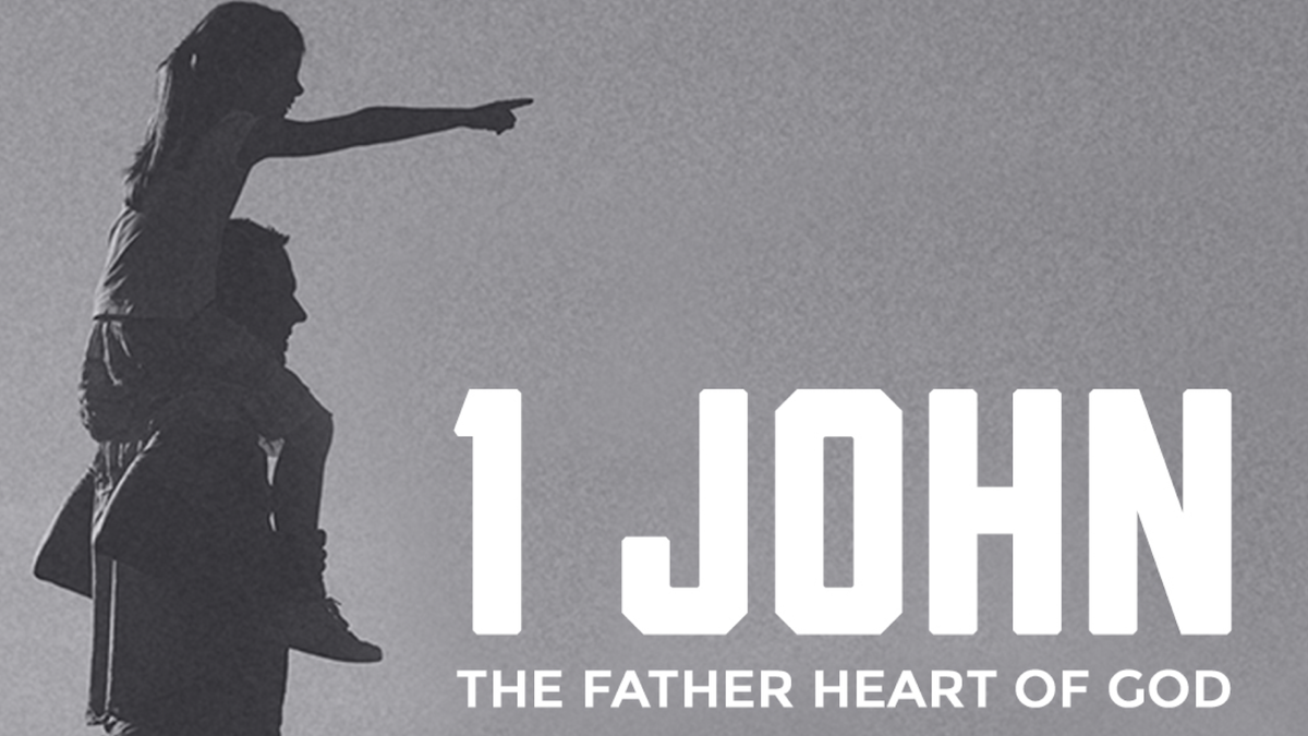 The Father Heart of God // 1 John
